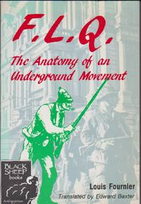 F.L.Q. The Anatomy of an Underground Movement