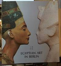 image of Egyptian art in Berlin; Masterpieces in the Bodemuseum and in Charlottenburg