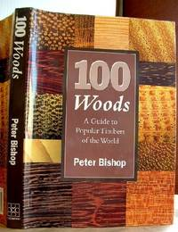 100 Woods: Guide to Popular Timbers of the World
