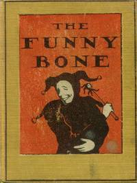image of The funny Bone; Short Stories and Amusing Anecdotes for a Dull Hour