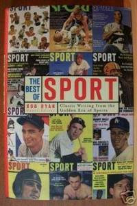THE BEST OF SPORT  Classic Writing from the Golden Era of Sports by  Bob (editor) Ryan  - First Edition  - 2003  - from Riverwood's Books (SKU: 7880)