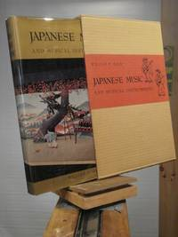 Japanese Music and Musical Instruments by William P. Malm - 1st Edition 1st Printing - 1959 - from Henniker Book Farm and Biblio.co.uk