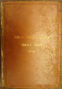Firing Regulations for Small Arms for the United States Army and the Organized Militia of the United States