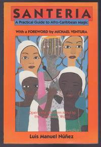 Santeria : A Practical Guide to Afro-Caribbean Magic