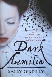 Dark Amelia: A Novel of Shakespeare's Dark Lady