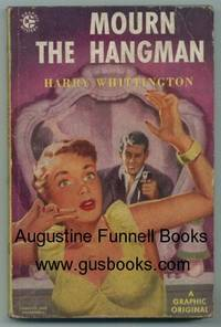Mourn the Hangman by  Harry Whittington - Paperback - First Edition - 1952 - from Augustine Funnell Books and Biblio.co.uk