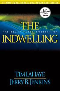 The Indwelling: The Beast Takes Possession (Left Behind No. 7)