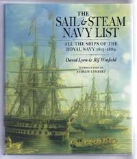The Sail & Steam List, All the Ships of the Royal Navy 1815-1889, Illustrated from the Collections of the National Maritime Museum, London