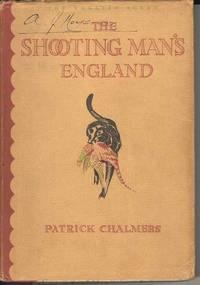 The Shooting-Man's England.  (The English Scene - Vol. I)