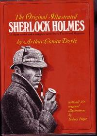 The Original Illustrated Sherlock Holmes 37 Stories and a Complete  Novel from the Strand Magazine