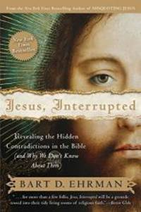 image of Jesus, Interrupted: Revealing the Hidden Contradictions in the Bible (And Why We Don't Know About Them)