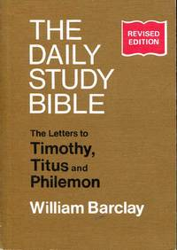 image of The Daily Study Bible : The Letters to Timothy, Titus and Philemon
