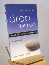 Drop the Rock: Removing Character Defects - Steps Six and Seven