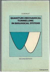 Quantum-Mechanical Tunnelling in Biological Systems by  D DeValut - Hardcover - Second Edition - 1984 - from Kuenzig Books, ABAA and Biblio.com