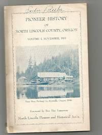 Pioneer History of North Lincoln County, Oregon Vol 1
