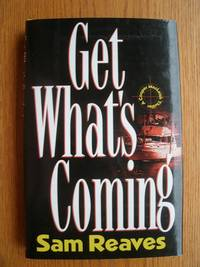 Get What's Coming by  Sam aka Dominic Martell Reaves - Signed First Edition - 1995 - from Scene of the Crime Books, IOBA (SKU: biblio9445)