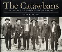 The Catawbans: Crafters of a North Carolina County, 1747-1900