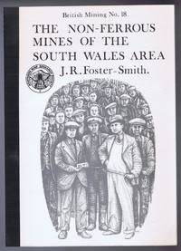 The Non-Ferrous Mines of the South Wales Area. British Mining No. 18, A Monograph of the Northern Mine Research Society 1981