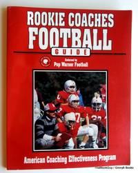 American Coaching Effectiveness Program: Rookie Coaches' Football Guide (A.C.E.P. S.)