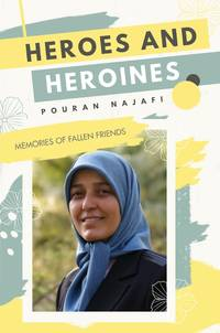 Heroes and Heroines by Pouran Najafi - Paperback - First Edition - 2020 - from Editions Dedicaces (SKU: 296)