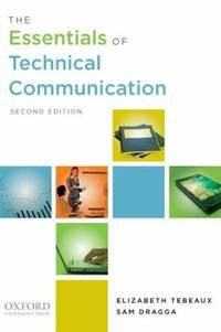 The Essentials of Technical Communication by Elizabeth Tebeaux; Sam Dragga - Paperback - 2011 - from ThriftBooks (SKU: G0199890781I3N00)