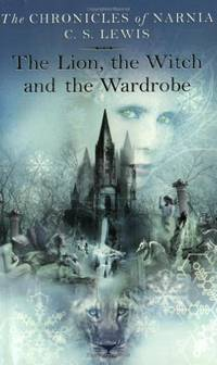 The Lion, The Witch, and The Wardrobe (Chronicles of Narnia S.)