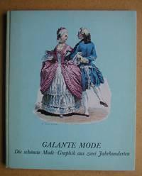 Galante Mode. Mode-Graphik aus zwei Jahrhunderten.