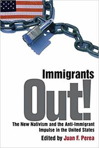 Immigrants Out! ~ The New Nativism and the Anti-Immigrant Impulse in the United States by  Juan Perea - Paperback - 1st Edition 2nd Printing - 1996 - from Book Quest (SKU: 32319)