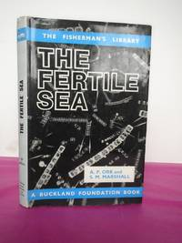 THE FERTILE SEA BEING THE BUCKLAND LECTURES FOR 1957 - THE FISHERMAN'S LIBRARY