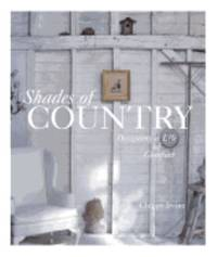 Shades of Country : Designing a Life of Comfort