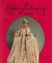 Eighteenth Century Woman. An exhibition at the Costume Institute December 12, 1981 - September 5, 1982 made possible from a grant from Merle Norman Cosmetics, The.