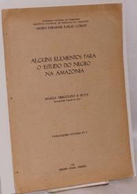 Alguns elementos para o estudo do Negro na Amazonia