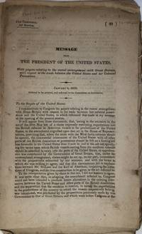 Message from the President of the United States with Papers Relating to  the Recent Arrangements with Great Britain, with Respect to the Trade  between the United States and her Colonial Possessions