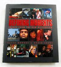 Defining Moments Images from the New Millennium