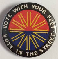 image of Vote with your feet, vote in the street [pinback button]