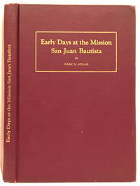 Early Days at the Mission San Juan Bautista (SIGNED)