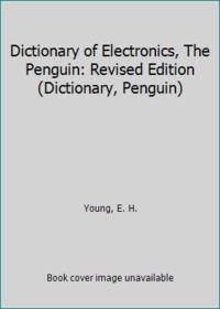Dictionary of Electronics, The Penguin: Revised Edition (Dictionary, Penguin)
