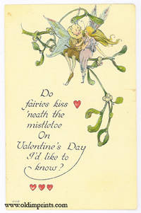 Do fairies kiss 'neath the mistletoe On Valentine's Day I'd like to know?