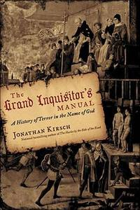 The Grand Inquisitor's Manual : A History of Terror in the Name of God