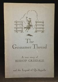 The Gossamer Thread. With a Foreword by the Rt. Rev. W.W.H. Thomas, D.D. Bishop of Brandon. Related by Kathleen Blanchard for the Women's Guild of All Saints Church, Winnipeg, Canada