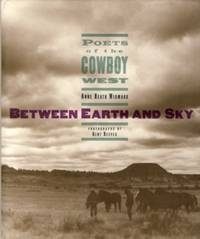 Between Earth and Sky : Poets of the Cowboy West