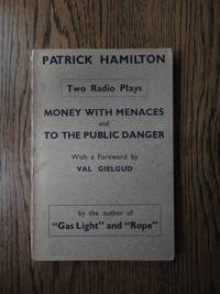 Two Radio Plays: Money with Menaces; To  the Public Danger