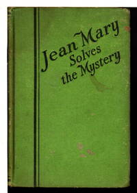 JEAN MARY SOLVES THE MYSTERY, #5 in series. by  Ella Dolbear (1866-1954) Lee  - Hardcover  - (1933)  - from Bookfever.com, IOBA (SKU: 74470)