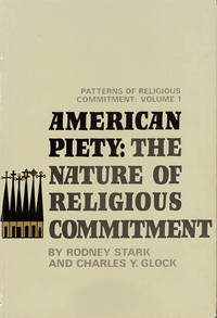 American Piety: The Nature of Religious Commitment