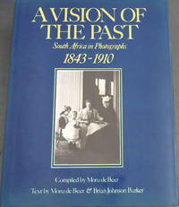 Vision of the Past: South Africa in Photographs 1843-1910
