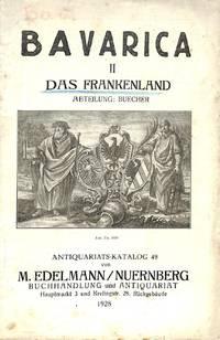 Catalogue 49/1928: Bavarica II: Das Frankenland, Abt. Bücher.