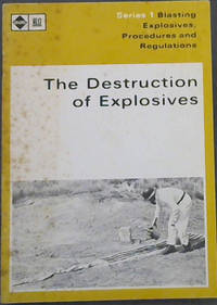 image of The Destruction of Explosives (Series 1: Blasting Explosives, Procedures and Regulations)