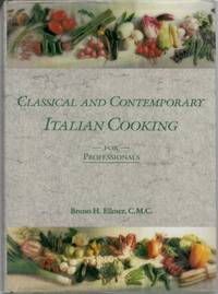 Classical and Contemporary Italian Cooking for Professionals