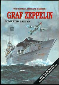 """GRAF ZEPPELIN.  THE GERMAN AIRCRAFT CARRIER.  WITH SPECIAL SECTION """"CURRENT NAVAL..."""
