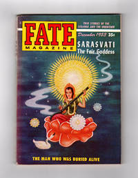 image of Fate Magazine - True Stories of the Strange and The Unknown / December, 1953. Divination (Comstock Lode), Ghosts, Schumann's Lost Concerto, Spirit Authors, The Fair Goddess Sarasvati, Great Lakes Anchor Mystery, ESP, Pre-Fortean, Chimera Blood, Math Prodigy, Through the Barrier